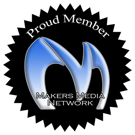 We are Proud members of Makers Media Network